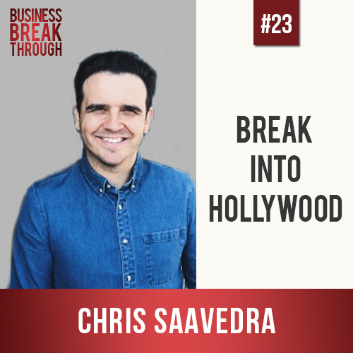 Chris Saavedra- Business Breakthrough Podcast