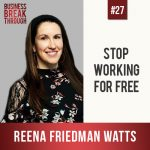 Reena Friedman Watts- Business Breakthrough Podcast