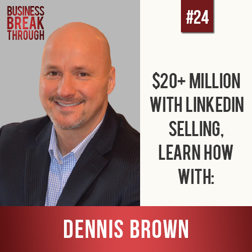 LinkedIn Selling- Business Breakthrough Podcast