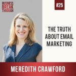 Email Marketing with Meredith Crawford- Business Brekathrough Podcast