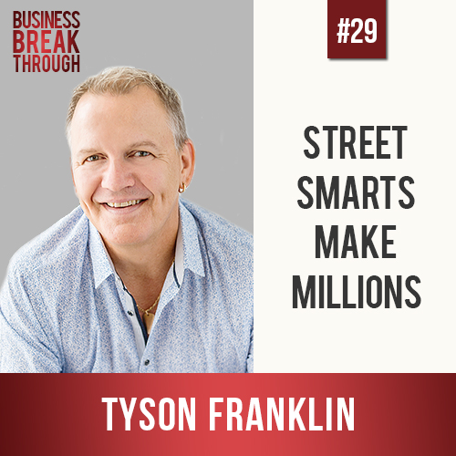 Tyson Franklin - Business Breakthrough POdcast