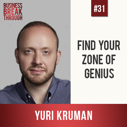 Yuir Kruman- Business Breakthrough Podcast