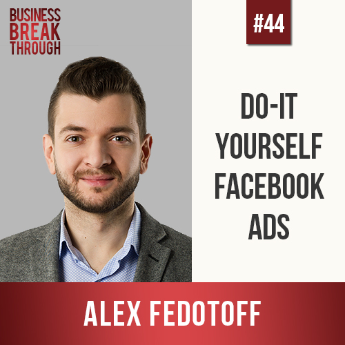 Alex Fedotoff on Business Breakthrough Podcast - Estie Rand